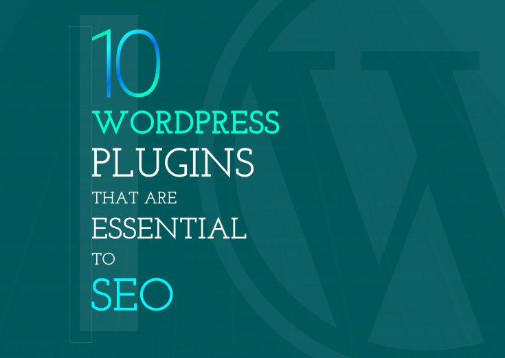 10 WordPress Plugins That Are Essential to SEO