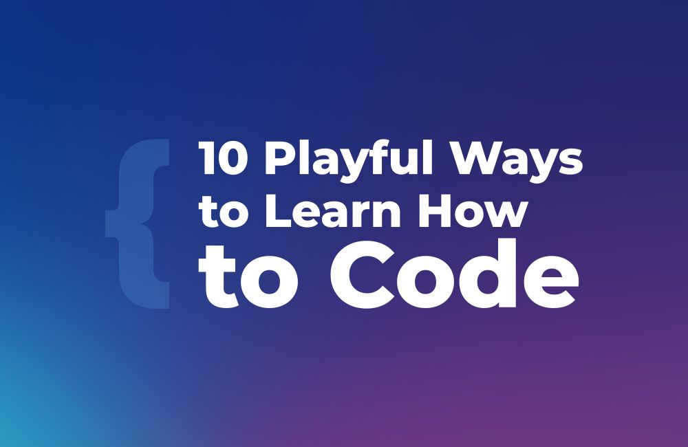 10-Playful-Ways-Learn-How-to-Code